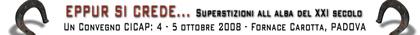 "Convegno ""Eppure si crede"" a Padova - 4-5 ottobre 2008"
