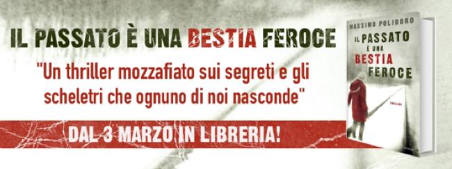 Il passato è una bestia feroce, il primo thriller di Massimo Polidoro
