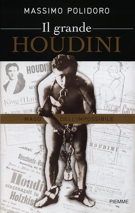 houdini polidoro  Il grande Houdini – Massimo Polidoro | L'esploratore dell'insolito