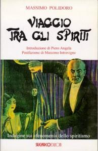 """""""Viaggio tra gli spiriti"""", uscito nel 1995, è il mio primo libro: un'indagine storica e scientifica nelle pretese dello spiritismo. La prefazione è di Piero Angela."""