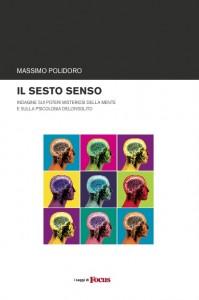 """Uno dei libri in cui approfondisco i temi della psicologia dell'insolito è """"Il sesto senso"""" (Piemme)."""