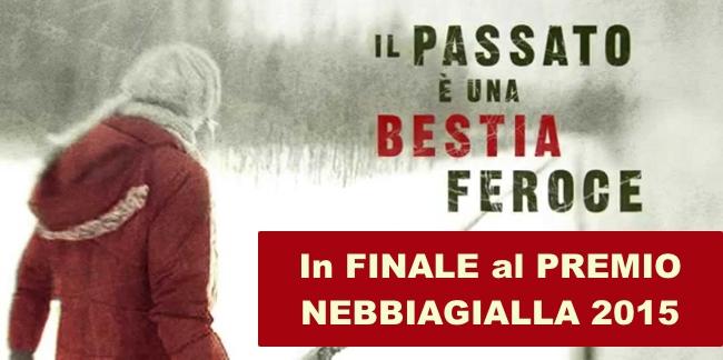 Il passato è una bestia feroce in finale al Premio NebbiaGialla 2015