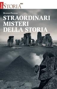 """La copertina di """"Straordinari misteri della storia"""": il mio libro uscito in allegato a """"Focus Storia"""" di Settembre 2015."""