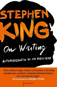 """La copertina della nuova edizione di """"On Writing"""", di Stephen King. Traduzione di Giovanni Arduino, introduzione di Loredana Lipperini."""