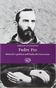 Il volume più documentato e rigoroso sulla vicenda di Padre Pio.