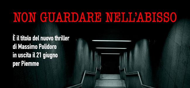 Non guardare nell'abisso - Bruno Jordan - Massimo Polidoro