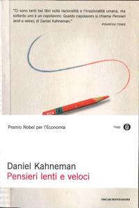 Daniel Kahneman - Pensieri lenti e veloci