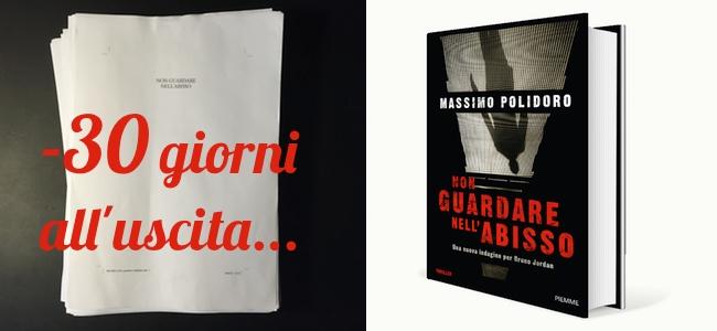"""30 giorni all'uscita di """"Non guardare nell'abisso"""" Massimo Polidoro"""