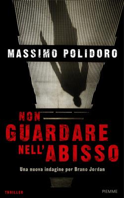 """La copertina del nuovo romanzo, """"Non guardare nell'abisso"""", in arrivo il 21 giugno."""
