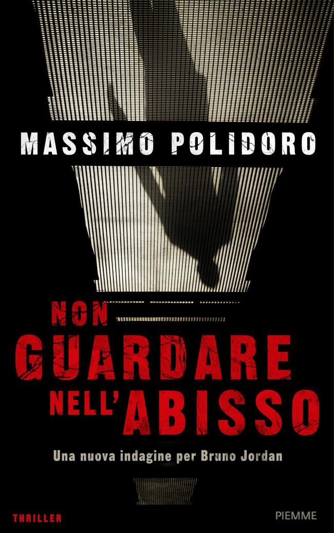 """La copertina definitiva di """"Non guardare nell'abisso"""" (Piemme) - Dal 21 giugno in libreria."""