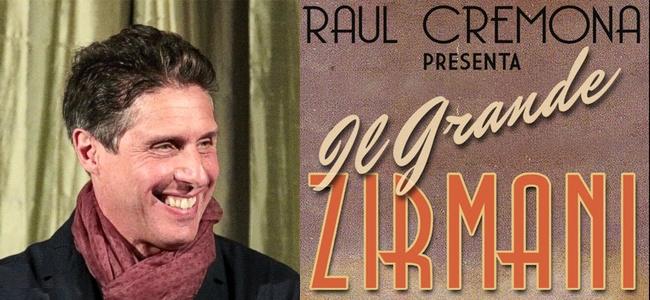 Raul Cremona: il grande Zirmani