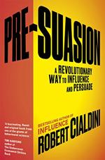 Robert Cialdini - Pre-Suasion