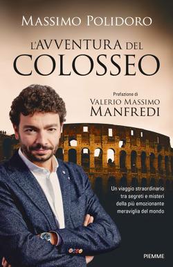 """La copertina del mio nuovo libro """"L'avventura del Colosseo"""" (Piemme)."""