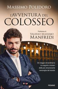 Nel mio libro ho raccolto tantissime storie e aneddoti sorprendenti sui 2000 anni del Colosseo.