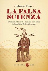 """Il libro di Silvano Fuso """"La falsa scienza"""""""