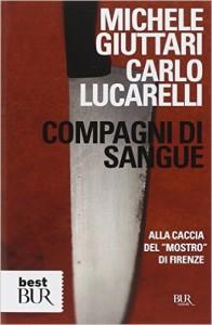 Un resoconto del 1999 (a vicenda ancora aperta) dei delitti, firmato da Carlo Lucarelli e da Michele Giuttari, allora incaricato di seguire le indagini.
